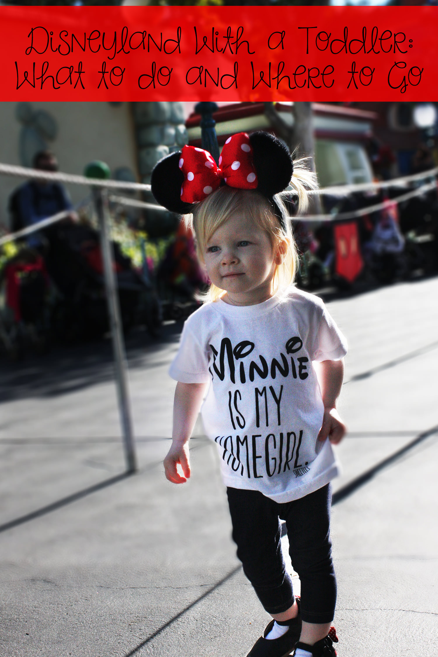 Visiting Disneyland with a Toddler? These tips will make your visit magical, fun and easy as pie!