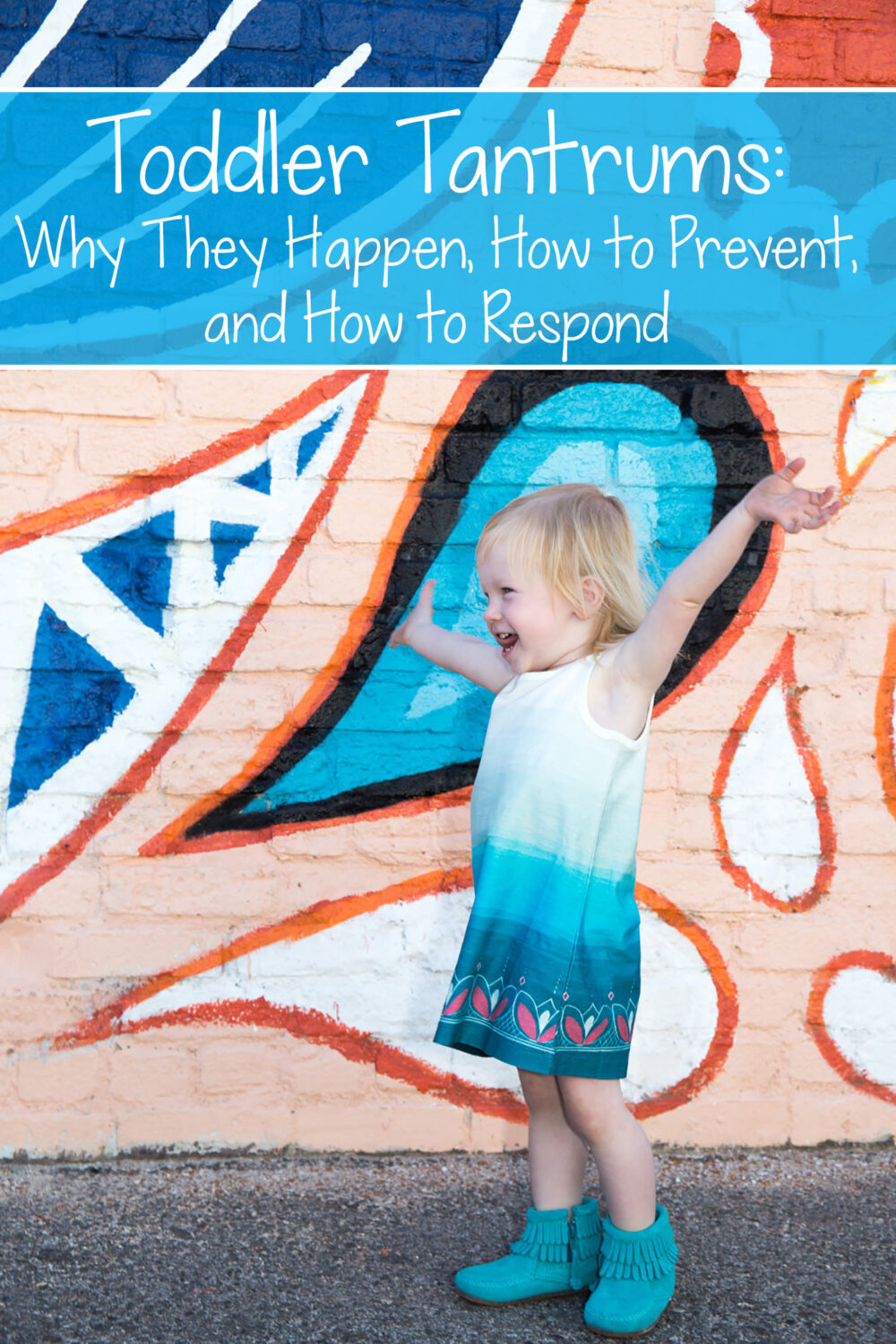 Toddler Temper Tantrums: why they happen, how to prevent them, and how to respond!