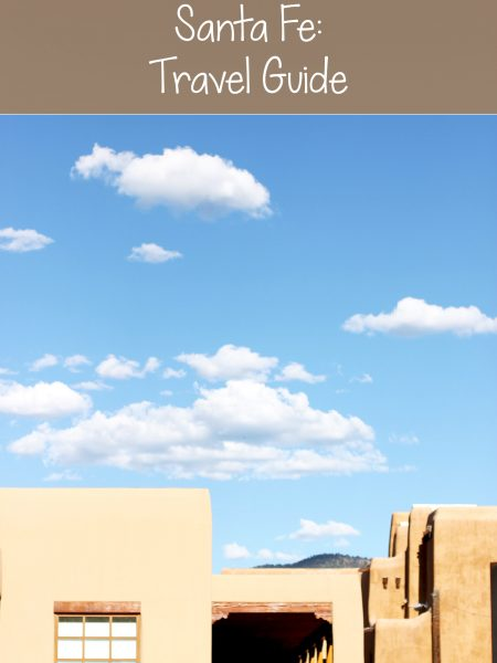 What to Do in Santa Fe: A Santa Fe Travel Guide
