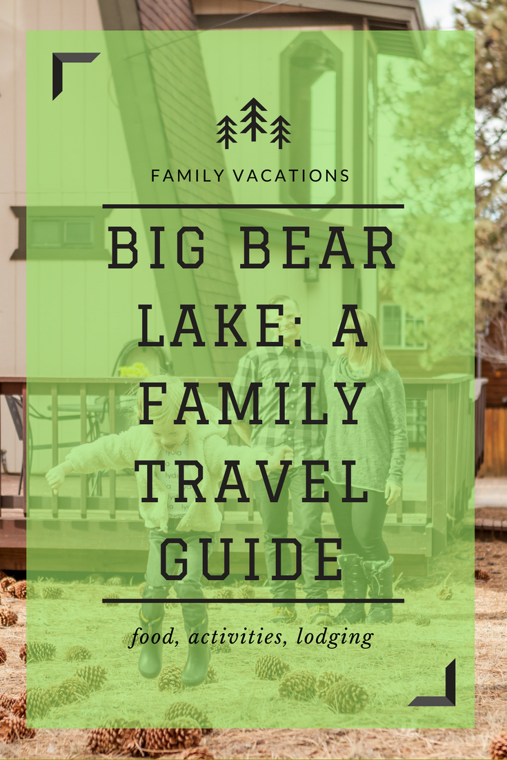 SAVE THIS POST and book the perfect family vacation to Big Bear. Here is why!