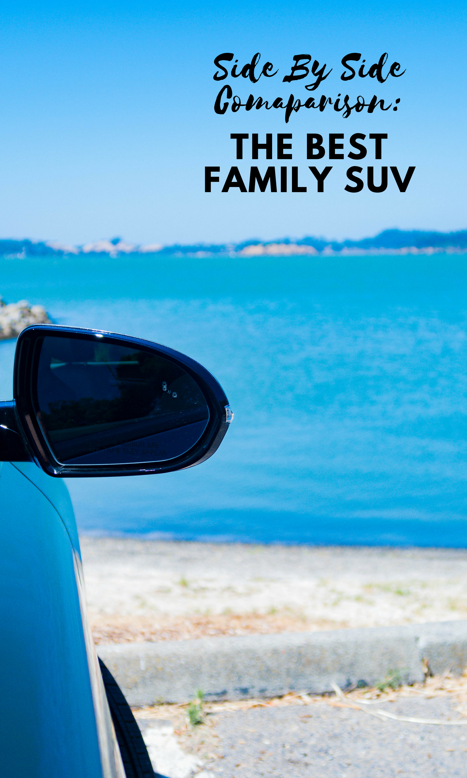 Looking for the best Family SUV? Los Angeles Blogger Carly Anderson is sharing her audience's top recommendations.......