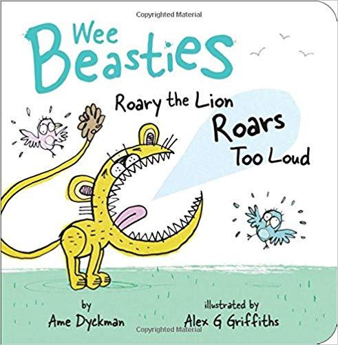 Wee Beasties: Roary the Lion Roars Too Loud